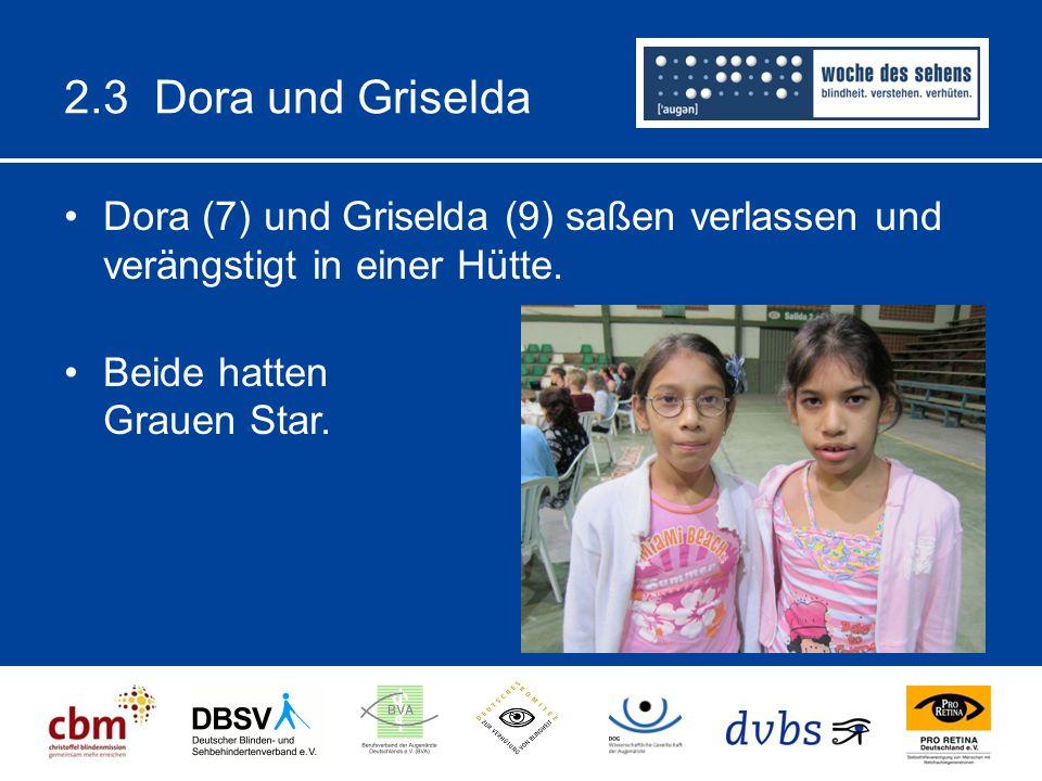 2.3 Dora und Griselda Dora (7) und Griselda (9) saßen verlassen und verängstigt in einer Hütte. Beide hatten Grauen Star.