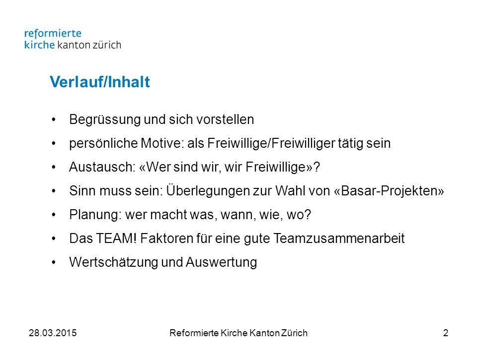 Freiwillige: es gibt sie (noch) 28.03.2015Reformierte Kirche Kanton Zürich3