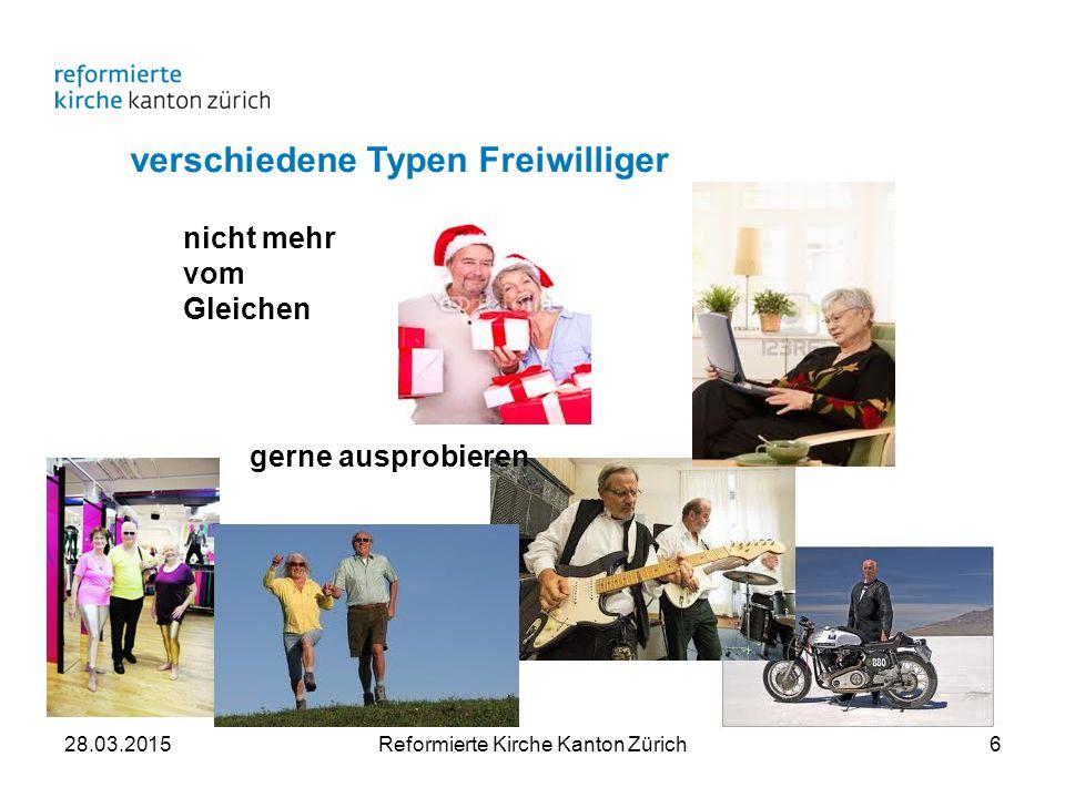 verschiedene Typen Freiwilliger nicht mehr vom Gleichen gerne ausprobieren 28.03.2015Reformierte Kirche Kanton Zürich6
