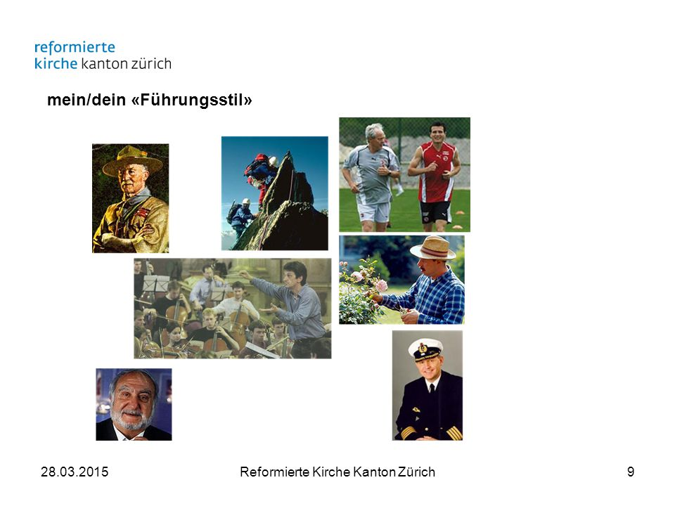 mein/dein «Führungsstil» 28.03.2015Reformierte Kirche Kanton Zürich9