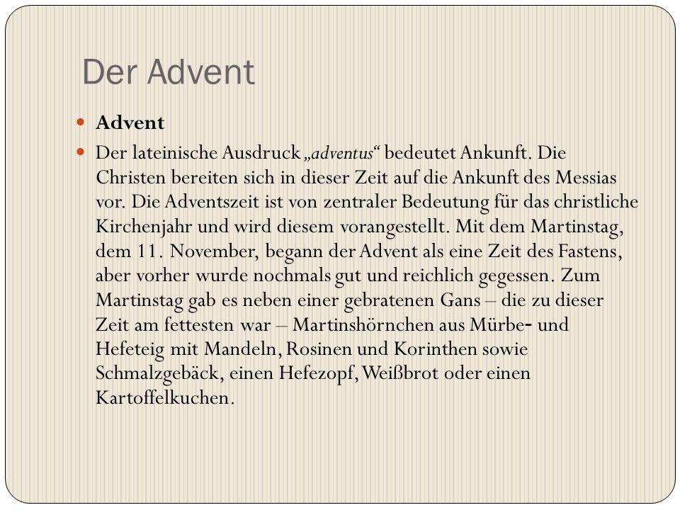 """Der Advent Advent Der lateinische Ausdruck """"adventus"""" bedeutet Ankunft. Die Christen bereiten sich in dieser Zeit auf die Ankunft des Messias vor. Die"""