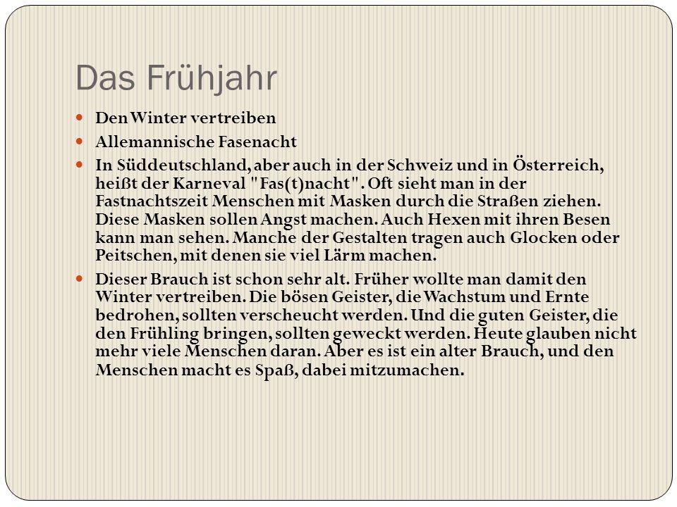 Das Frühjahr Den Winter vertreiben Allemannische Fasenacht In Süddeutschland, aber auch in der Schweiz und in Österreich, heißt der Karneval