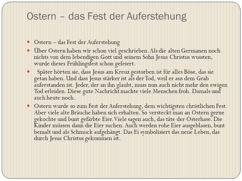 Ostern – das Fest der Auferstehung Über Ostern haben wir schon viel geschrieben. Als die alten Germanen noch nichts von dem lebendigen Gott und seinem