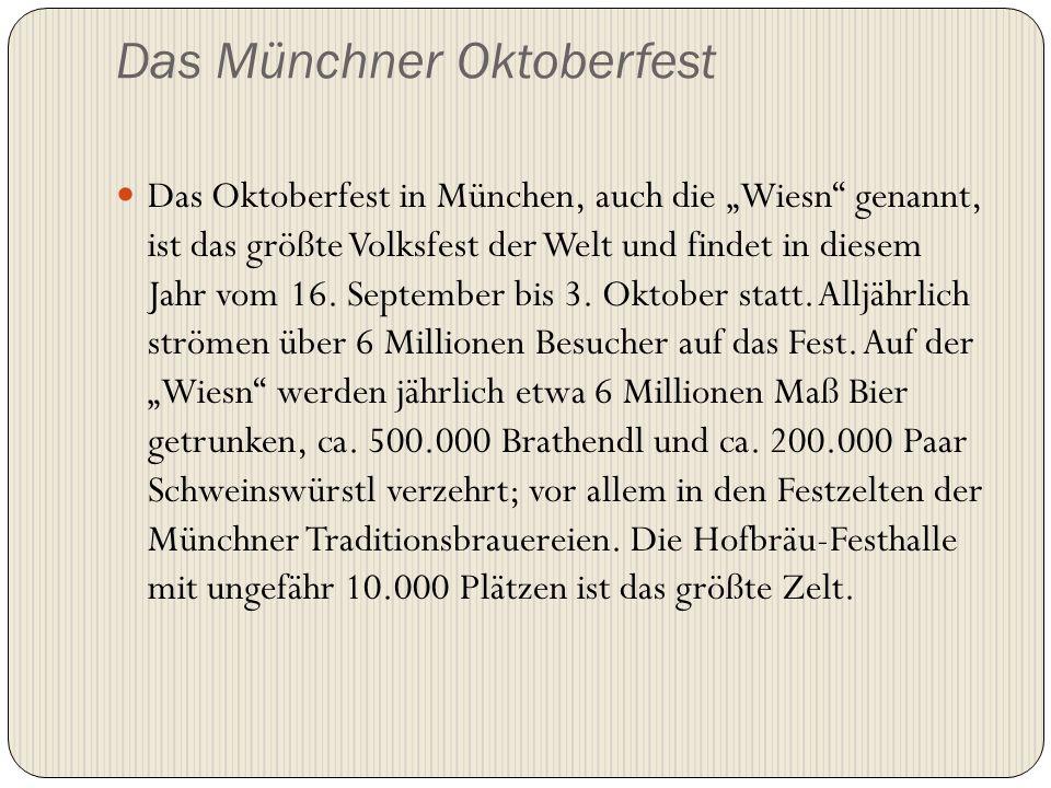 """Das Münchner Oktoberfest Das Oktoberfest in München, auch die """"Wiesn"""" genannt, ist das größte Volksfest der Welt und findet in diesem Jahr vom 16. Sep"""