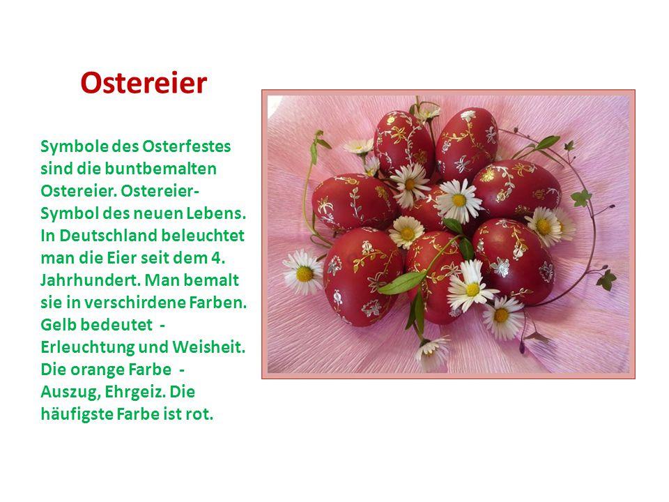 Ostereier Symbole des Osterfestes sind die buntbemalten Ostereier. Ostereier- Symbol des neuen Lebens. In Deutschland beleuchtet man die Eier seit dem