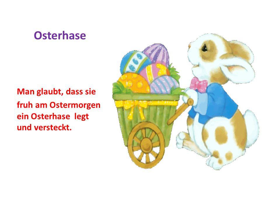Osterhase Man glaubt, dass sie fruh am Ostermorgen ein Osterhase legt und versteckt.