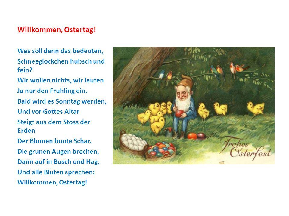 Frohliche Ostern.An Ostertagen sagt man in Deutschland nicht «Christus ist auferstanden!».