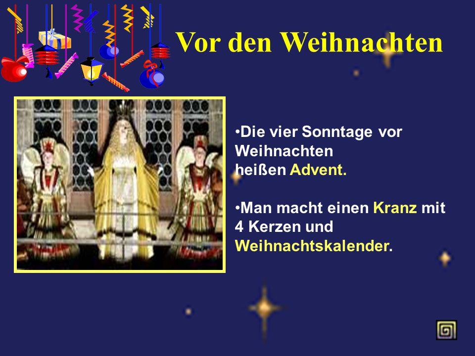 Weihnachten ist ein Familienfest Man feiert dieses Fest am 25. Dezember. Am Weihnachtsabend (am 24. Dezember) kommt der Weinachtsmann Und bringt Gesch