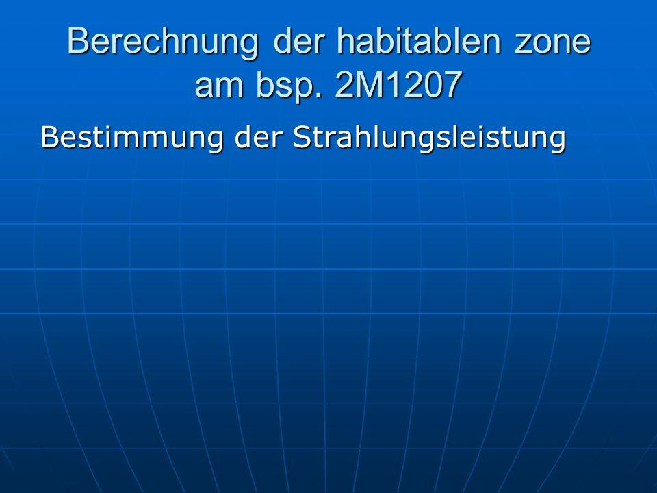 Berechnung der habitablen zone am bsp. 2M1207 Bestimmung der Strahlungsleistung