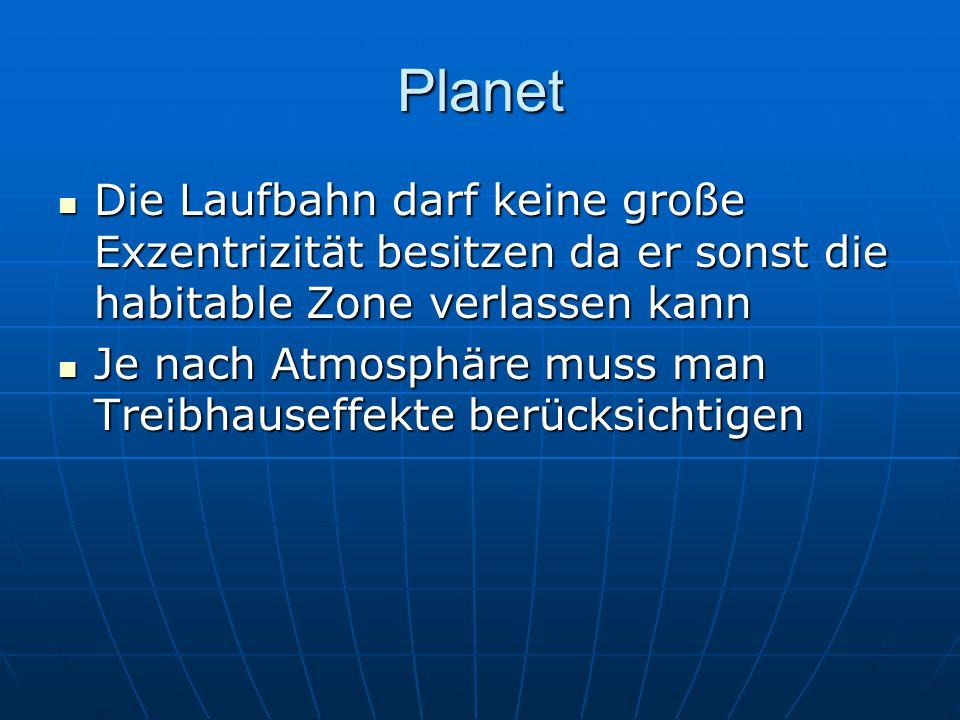 Planet Je nach Atmosphäre muss man Treibhauseffekte berücksichtigen Je nach Atmosphäre muss man Treibhauseffekte berücksichtigen