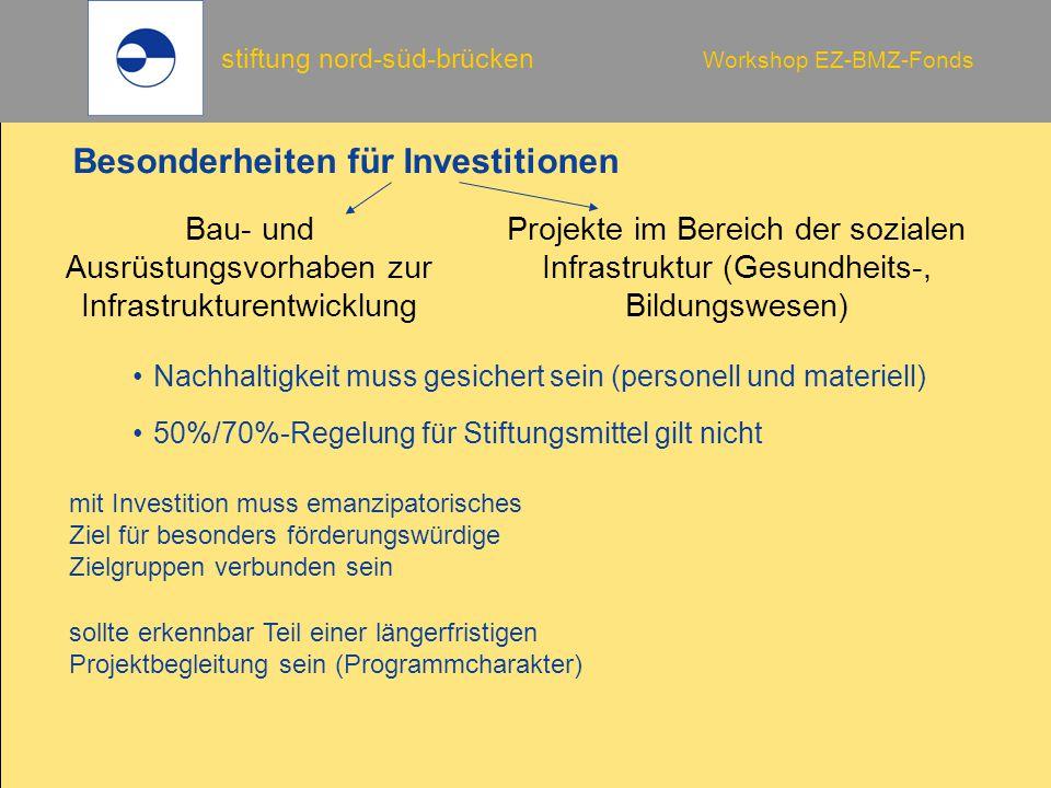stiftung nord-süd-brücken Workshop EZ-BMZ-Fonds Besonderheiten für Investitionen sollte erkennbar Teil einer längerfristigen Projektbegleitung sein (P