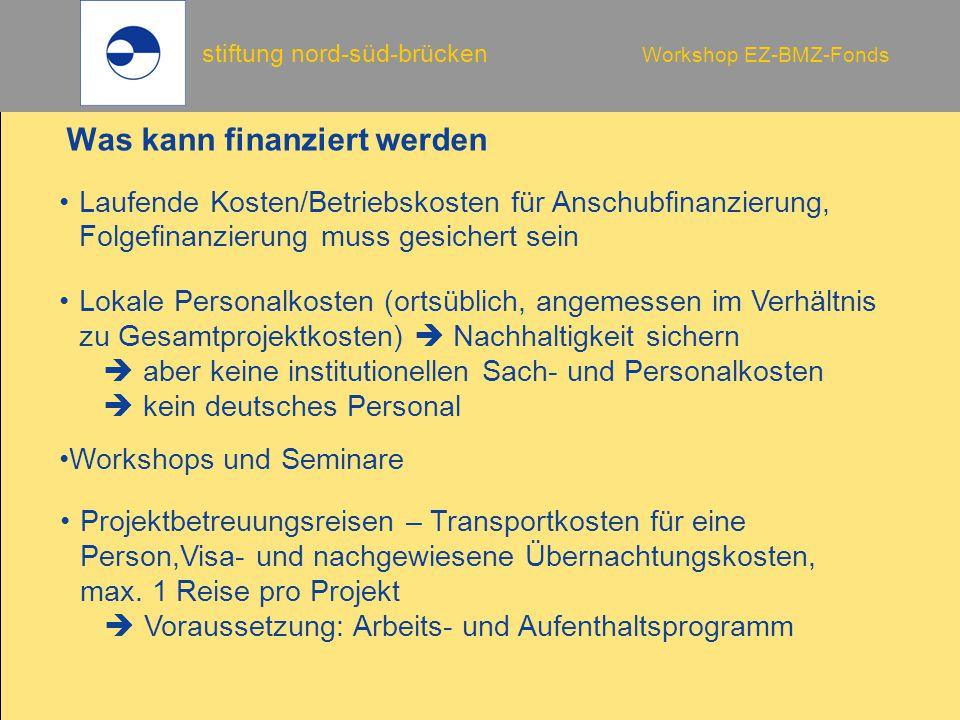 stiftung nord-süd-brücken Workshop EZ-BMZ-Fonds Lokale Personalkosten (ortsüblich, angemessen im Verhältnis zu Gesamtprojektkosten)  Nachhaltigkeit s