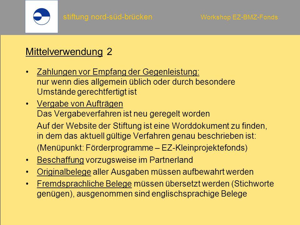 stiftung nord-süd-brücken Workshop EZ-BMZ-Fonds Mittelverwendung 2 Zahlungen vor Empfang der Gegenleistung: nur wenn dies allgemein üblich oder durch