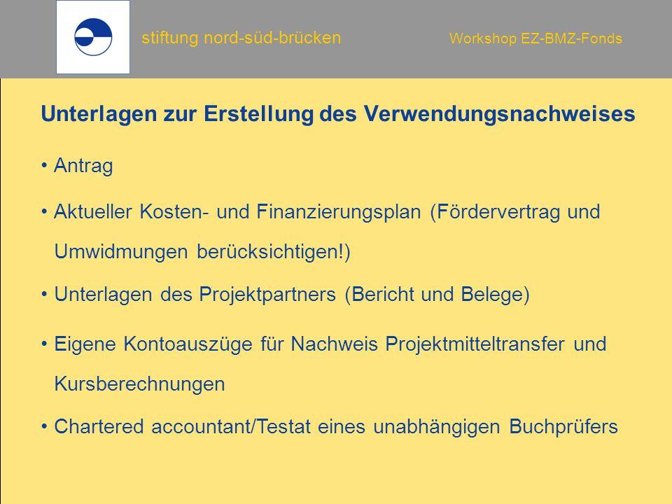 stiftung nord-süd-brücken Workshop EZ-BMZ-Fonds Unterlagen zur Erstellung des Verwendungsnachweises Unterlagen des Projektpartners (Bericht und Belege