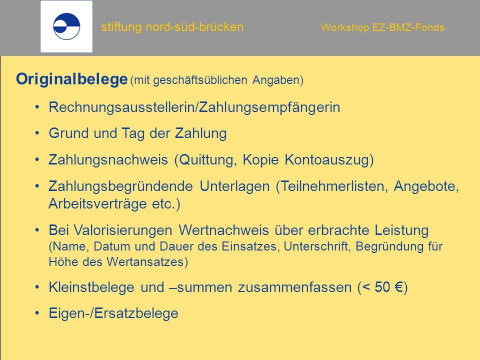 stiftung nord-süd-brücken Workshop EZ-BMZ-Fonds Originalbelege (mit geschäftsüblichen Angaben) Rechnungsausstellerin/Zahlungsempfängerin Grund und Tag
