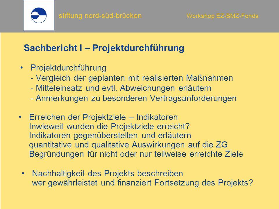stiftung nord-süd-brücken Workshop EZ-BMZ-Fonds Sachbericht I – Projektdurchführung Projektdurchführung - Vergleich der geplanten mit realisierten Maß