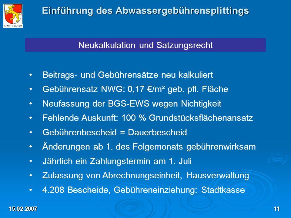 Einführung des Abwassergebührensplittings 15.02.2007 Neukalkulation und Satzungsrecht Beitrags- und Gebührensätze neu kalkuliert Gebührensatz NWG: 0,17 €/m² geb.