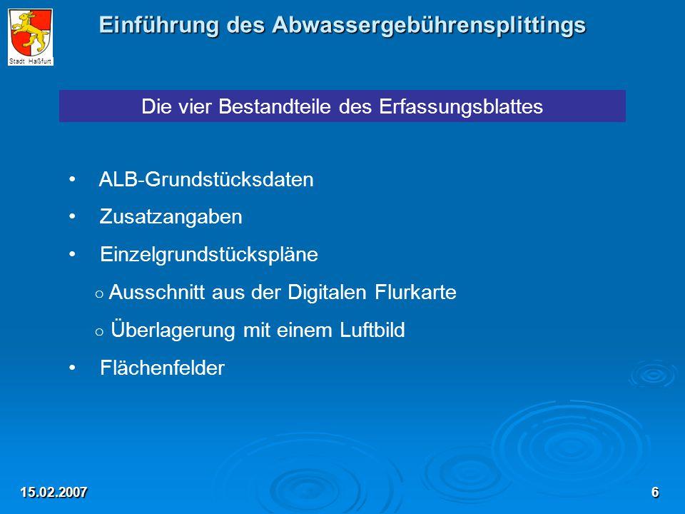 Einführung des Abwassergebührensplittings 15.02.2007 Die vier Bestandteile des Erfassungsblattes ALB-Grundstücksdaten Zusatzangaben Einzelgrundstücksp