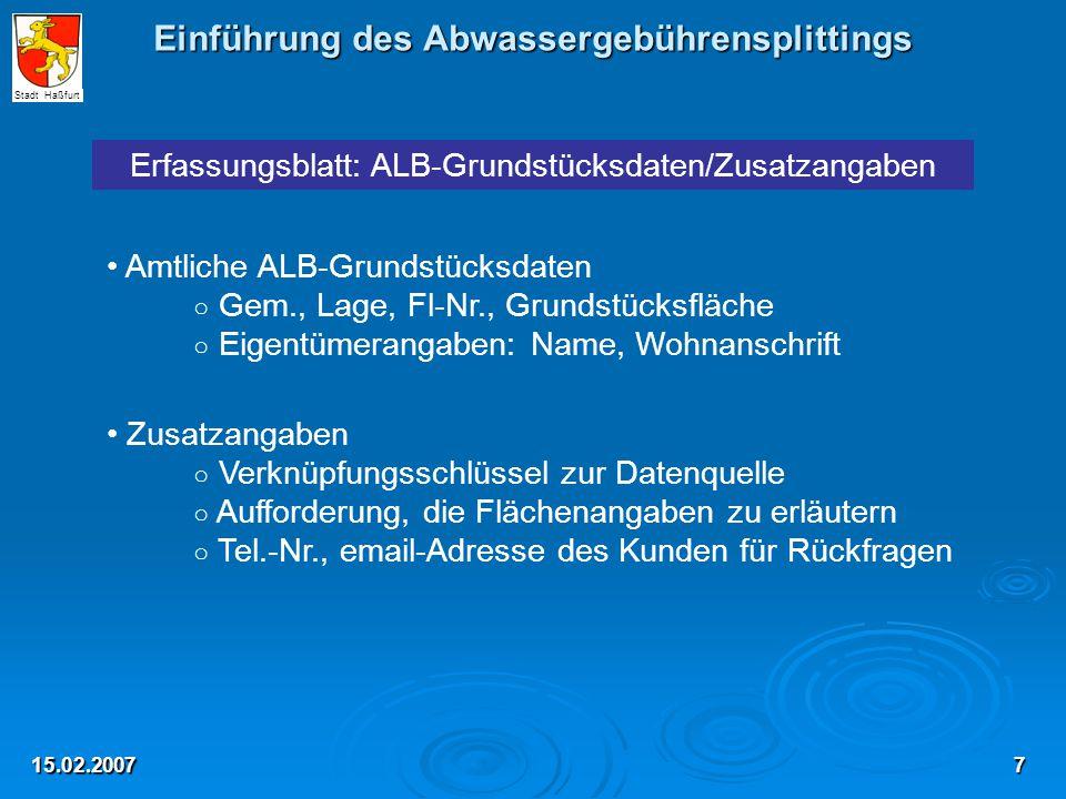 Einführung des Abwassergebührensplittings 15.02.2007 Erfassungsblatt: ALB-Grundstücksdaten/Zusatzangaben Amtliche ALB-Grundstücksdaten ○ Gem., Lage, F