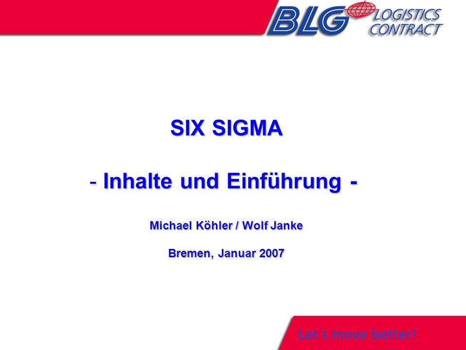 SIX SIGMA - Inhalte und Einführung - Michael Köhler / Wolf Janke Bremen, Januar 2007