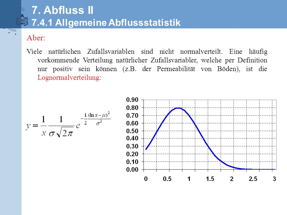 Transformation in eine Normalverteilung: Viele statistische Methoden setzen eine Normalverteilung der untersuchten Größe voraus.
