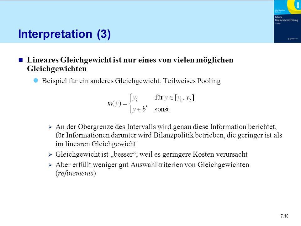 7.10 Interpretation (3) n Lineares Gleichgewicht ist nur eines von vielen möglichen Gleichgewichten Beispiel für ein anderes Gleichgewicht: Teilweises