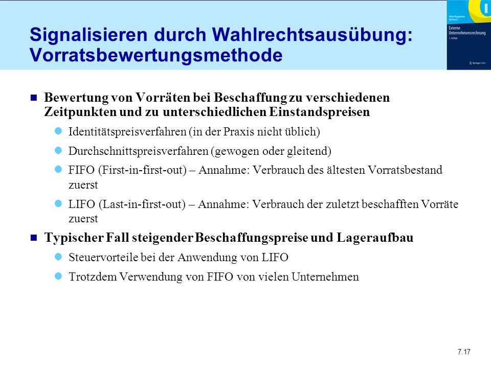 7.17 Signalisieren durch Wahlrechtsausübung: Vorratsbewertungsmethode n Bewertung von Vorräten bei Beschaffung zu verschiedenen Zeitpunkten und zu unt