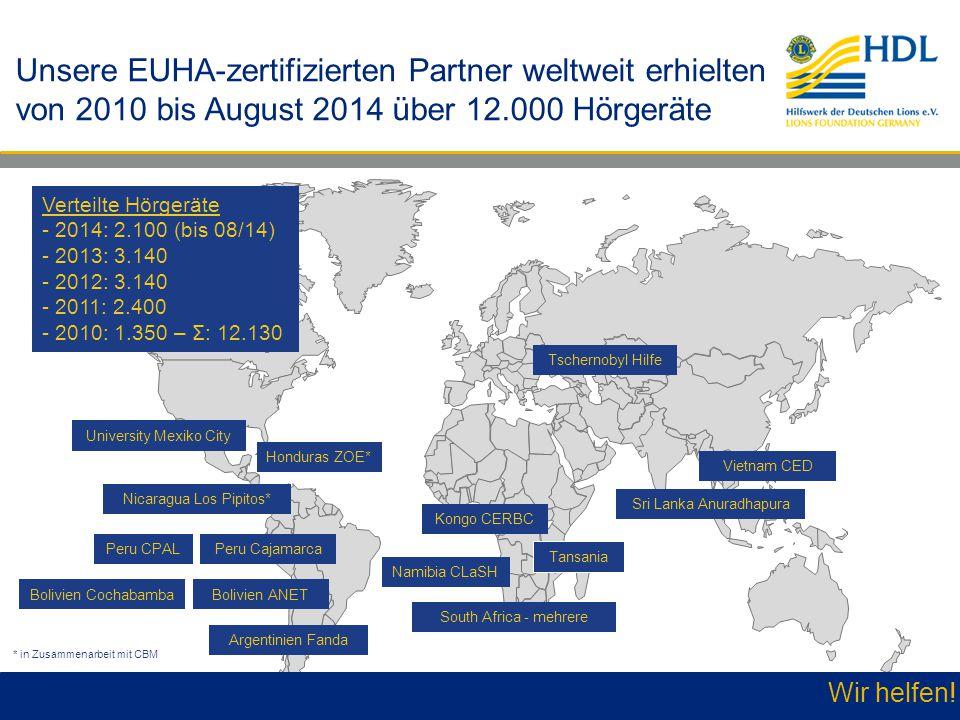 Wir helfen! Unsere EUHA-zertifizierten Partner weltweit erhielten von 2010 bis August 2014 über 12.000 Hörgeräte Bolivien ANETBolivien Cochabamba Arge