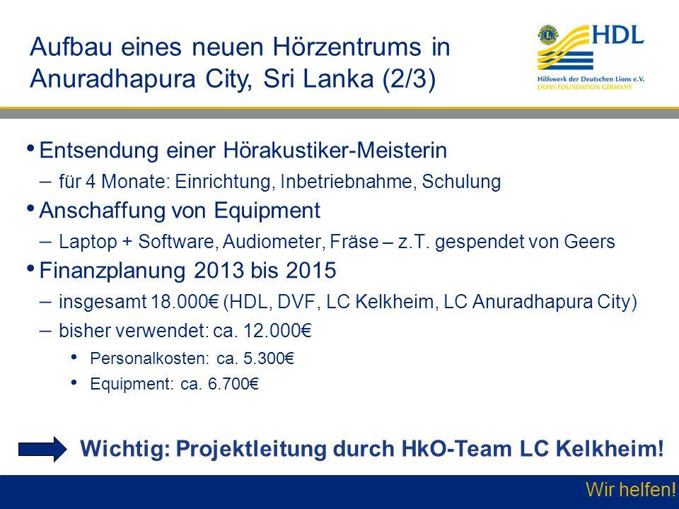 Wir helfen! Aufbau eines neuen Hörzentrums in Anuradhapura City, Sri Lanka (2/3) Entsendung einer Hörakustiker-Meisterin  für 4 Monate: Einrichtung,