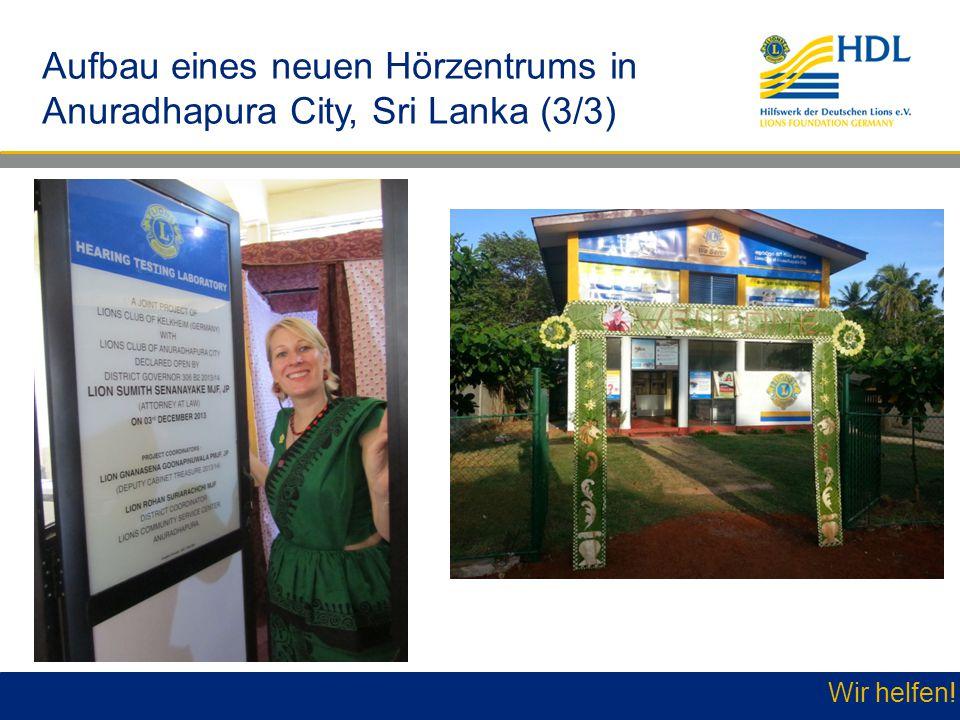 Wir helfen! Aufbau eines neuen Hörzentrums in Anuradhapura City, Sri Lanka (3/3)