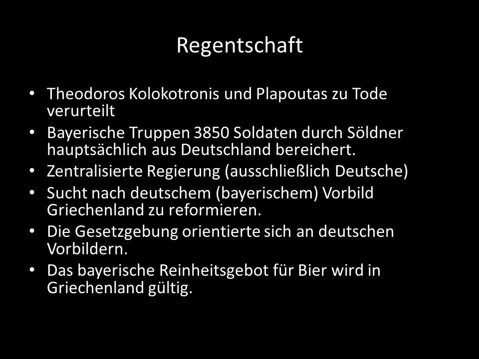 Regentschaft Theodoros Kolokotronis und Plapoutas zu Tode verurteilt Bayerische Truppen 3850 Soldaten durch Söldner hauptsächlich aus Deutschland bere
