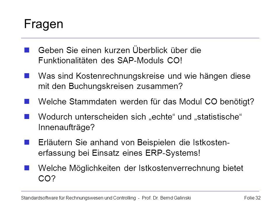 Standardsoftware für Rechnungswesen und Controlling - Prof. Dr. Bernd Galinski Folie 32 Fragen Geben Sie einen kurzen Überblick über die Funktionalitä