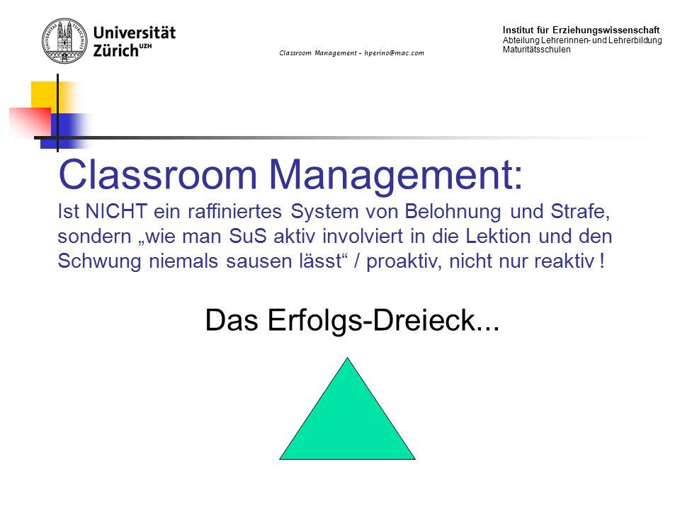 Classroom Management – hperino@mac.com Institut für Erziehungswissenschaft Abteilung Lehrerinnen- und Lehrerbildung Maturitätsschulen Classroom Manage