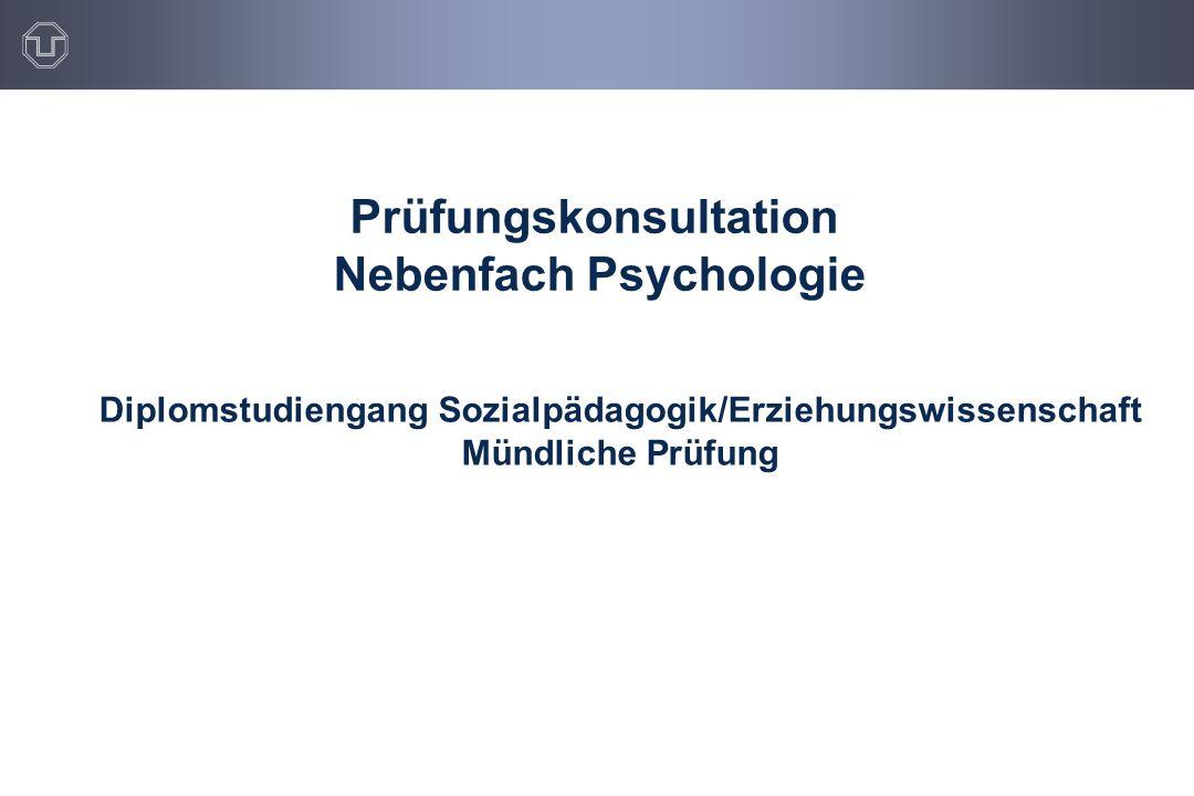 Prüfungskonsultation Nebenfach Psychologie Diplomstudiengang Sozialpädagogik/Erziehungswissenschaft Mündliche Prüfung