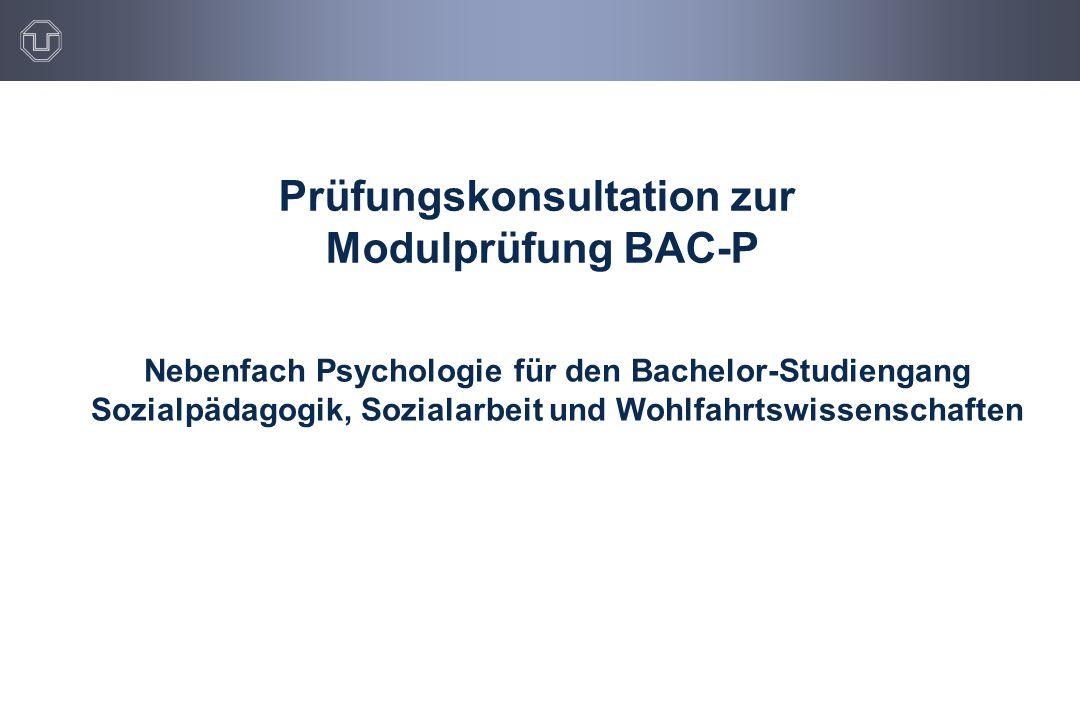 Prüfungskonsultation zur Modulprüfung BAC-P Nebenfach Psychologie für den Bachelor-Studiengang Sozialpädagogik, Sozialarbeit und Wohlfahrtswissenschaf