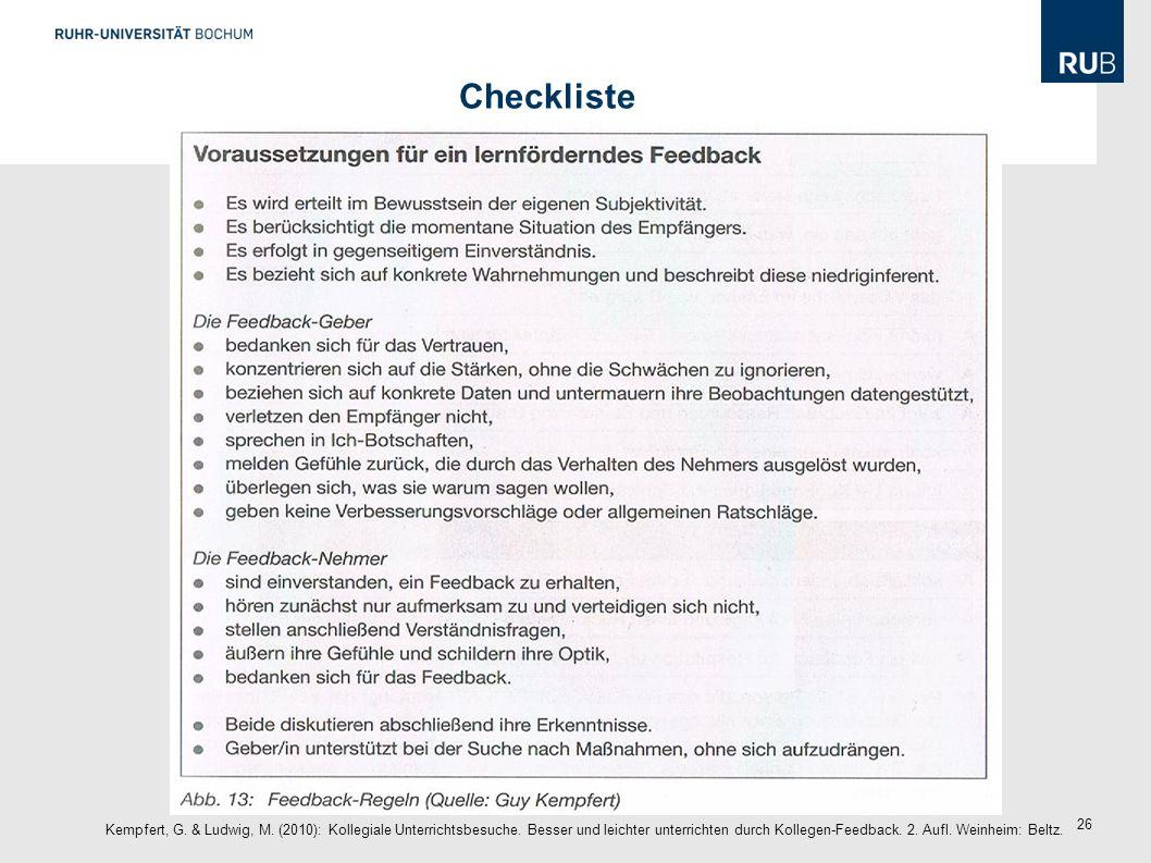 26 Checkliste Kempfert, G. & Ludwig, M. (2010): Kollegiale Unterrichtsbesuche. Besser und leichter unterrichten durch Kollegen-Feedback. 2. Aufl. Wein