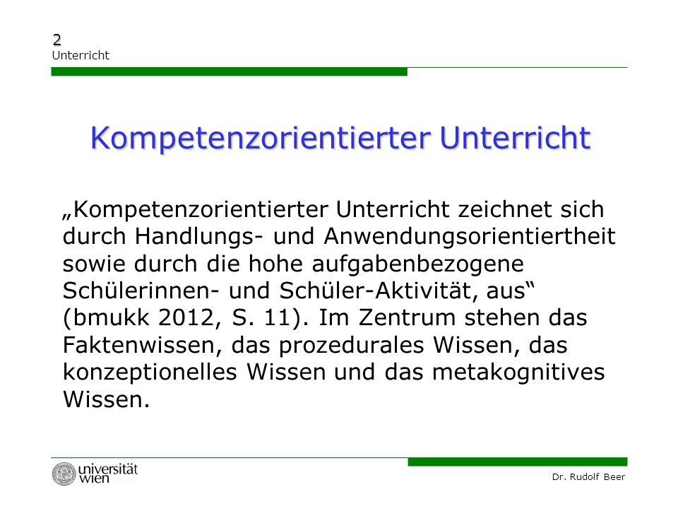 """Dr. Rudolf Beer 2 Unterricht """"Kompetenzorientierter Unterricht zeichnet sich durch Handlungs- und Anwendungsorientiertheit sowie durch die hohe aufgab"""
