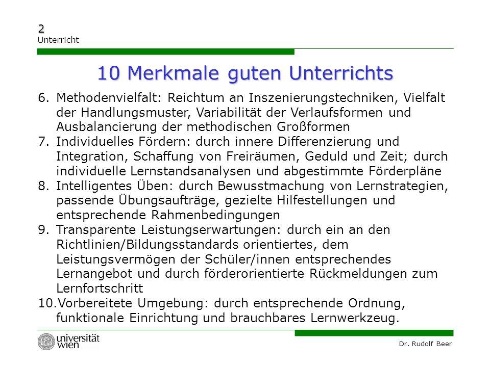 Dr. Rudolf Beer 2 Unterricht 6.Methodenvielfalt: Reichtum an Inszenierungstechniken, Vielfalt der Handlungsmuster, Variabilität der Verlaufsformen und