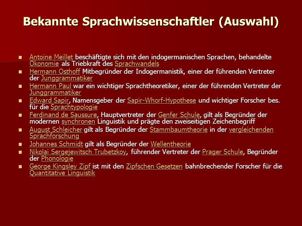 Bekannte Sprachwissenschaftler (Auswahl) Antoine Meillet beschäftigte sich mit den indogermanischen Sprachen, behandelte Ökonomie als Triebkraft des S