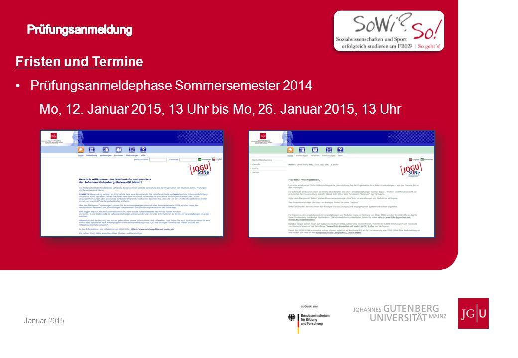 Fristen und Termine Prüfungsanmeldephase Sommersemester 2014 Mo, 12.