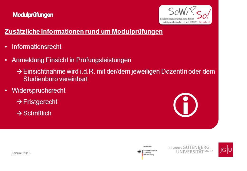 Zusätzliche Informationen rund um Modulprüfungen Informationsrecht Anmeldung Einsicht in Prüfungsleistungen  Einsichtnahme wird i.d.R.