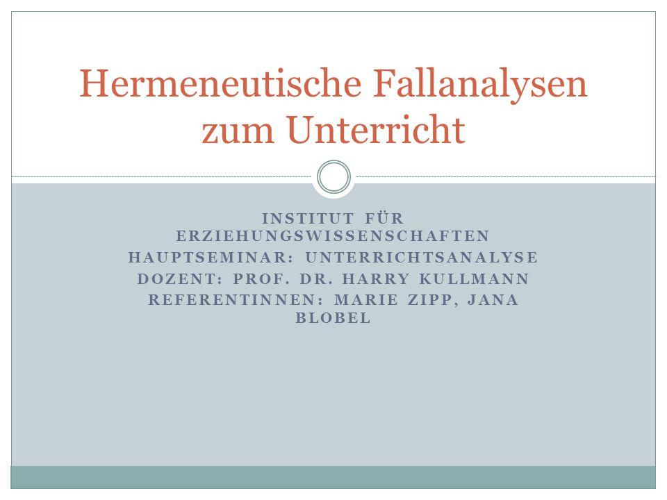 INSTITUT FÜR ERZIEHUNGSWISSENSCHAFTEN HAUPTSEMINAR: UNTERRICHTSANALYSE DOZENT: PROF.