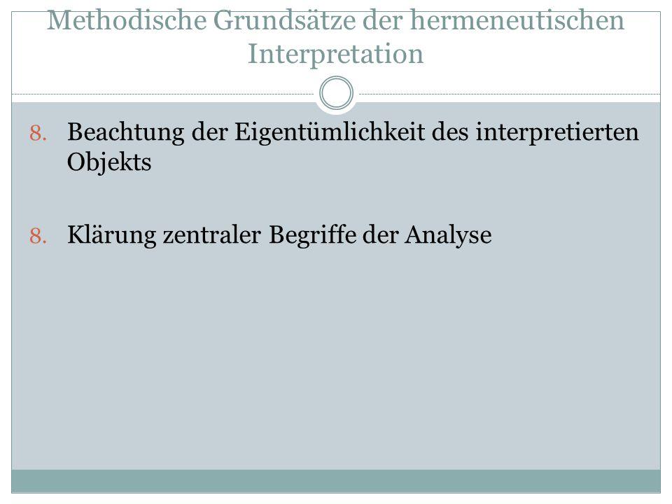 Methodische Grundsätze der hermeneutischen Interpretation 8.