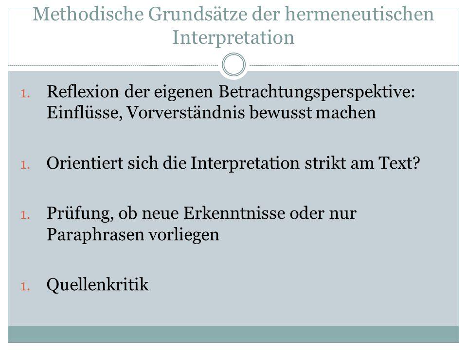 Methodische Grundsätze der hermeneutischen Interpretation 1.