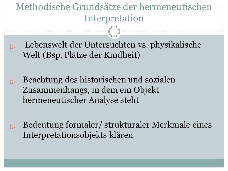 Methodische Grundsätze der hermeneutischen Interpretation 5.