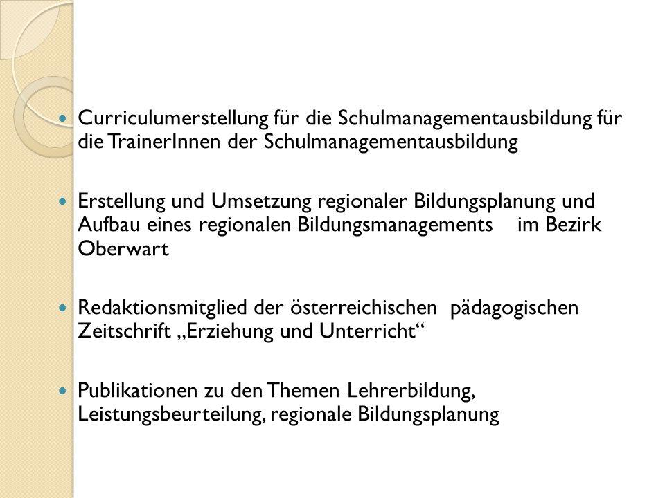 Curriculumerstellung für die Schulmanagementausbildung für die TrainerInnen der Schulmanagementausbildung Erstellung und Umsetzung regionaler Bildungs
