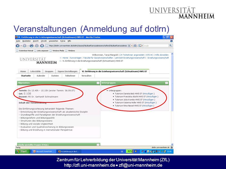 Zentrum für Lehrerbildung der Universität Mannheim (ZfL) http://zfl.uni-mannheim.de  zfl@uni-mannheim.de Veranstaltungen (Anmeldung auf dotlrn)