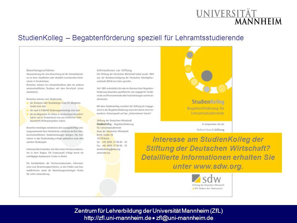 Zentrum für Lehrerbildung der Universität Mannheim (ZfL) http://zfl.uni-mannheim.de  zfl@uni-mannheim.de StudienKolleg – Begabtenförderung speziell f