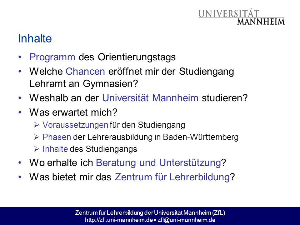 Zentrum für Lehrerbildung der Universität Mannheim (ZfL) http://zfl.uni-mannheim.de  zfl@uni-mannheim.de Programm des Orientierungstags Welche Chance