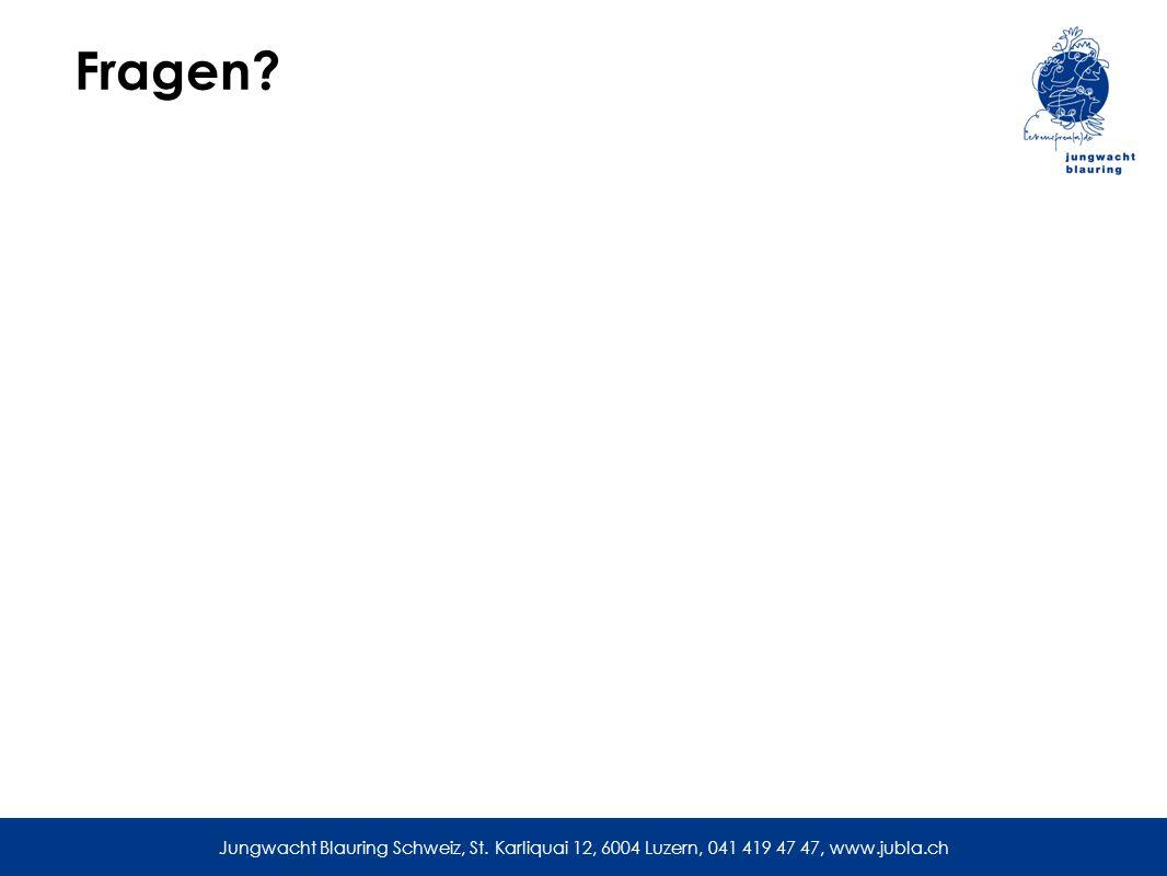 Fragen Jungwacht Blauring Schweiz, St. Karliquai 12, 6004 Luzern, 041 419 47 47, www.jubla.ch